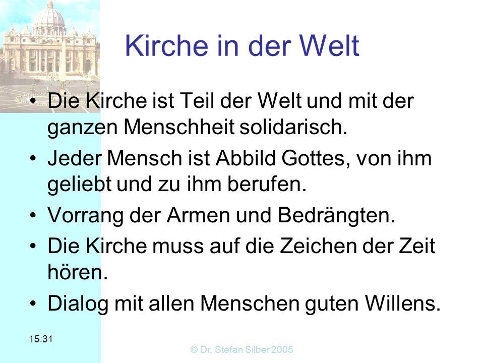 Kirche in der Welt Die Kirche ist Teil der Welt und mit der ganzen Menschheit solidarisch.