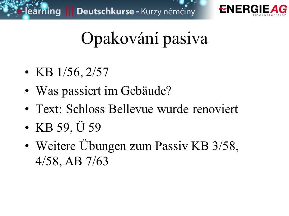 Opakování pasiva KB 1/56, 2/57 Was passiert im Gebäude