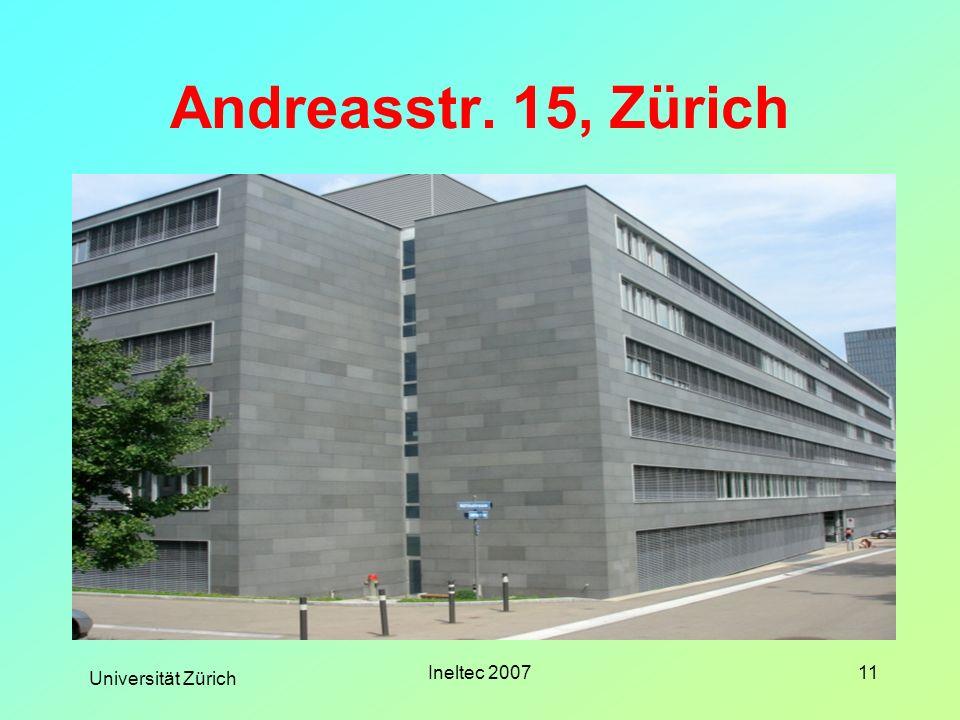 Andreasstr. 15, Zürich Ineltec 2007 Universität Zürich
