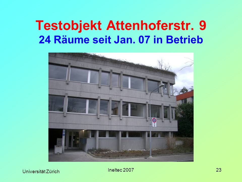 Testobjekt Attenhoferstr. 9 24 Räume seit Jan. 07 in Betrieb