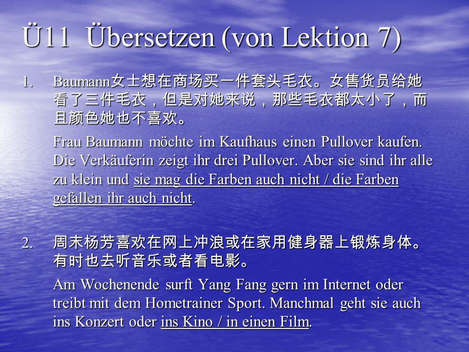 Ü11 Übersetzen (von Lektion 7)