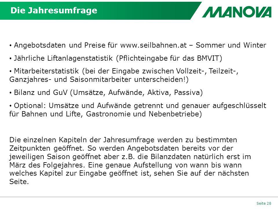 Die Jahresumfrage Angebotsdaten und Preise für www.seilbahnen.at – Sommer und Winter. Jährliche Liftanlagenstatistik (Pflichteingabe für das BMVIT)