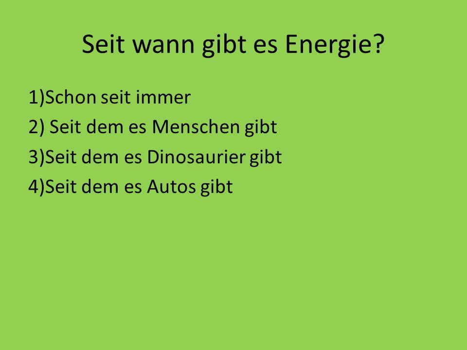 Seit wann gibt es Energie