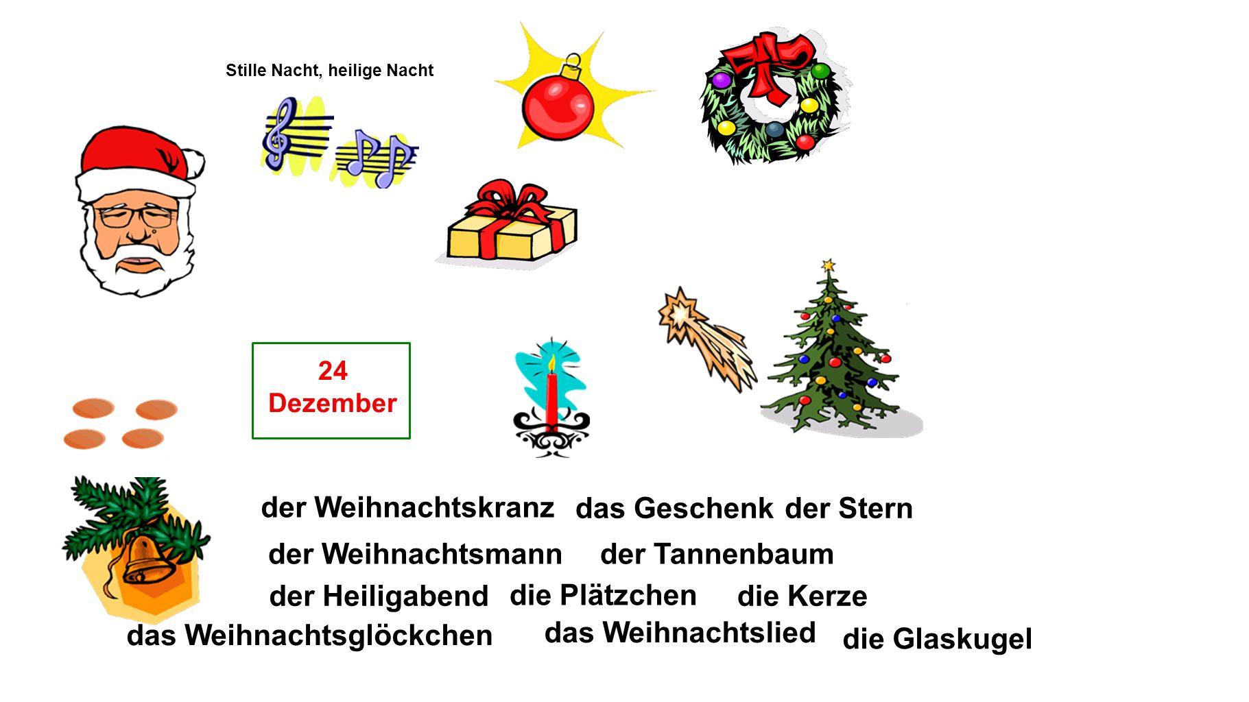 das Weihnachtsglöckchen das Weihnachtslied die Glaskugel