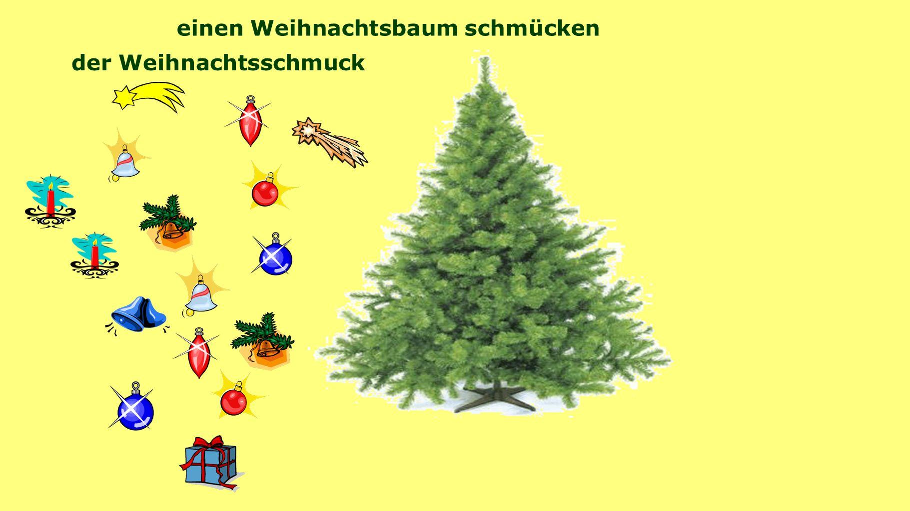 einen Weihnachtsbaum schmücken