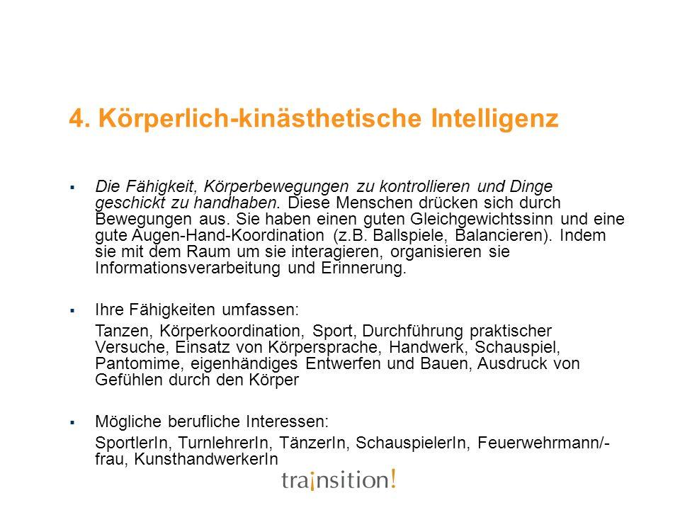 4. Körperlich-kinästhetische Intelligenz