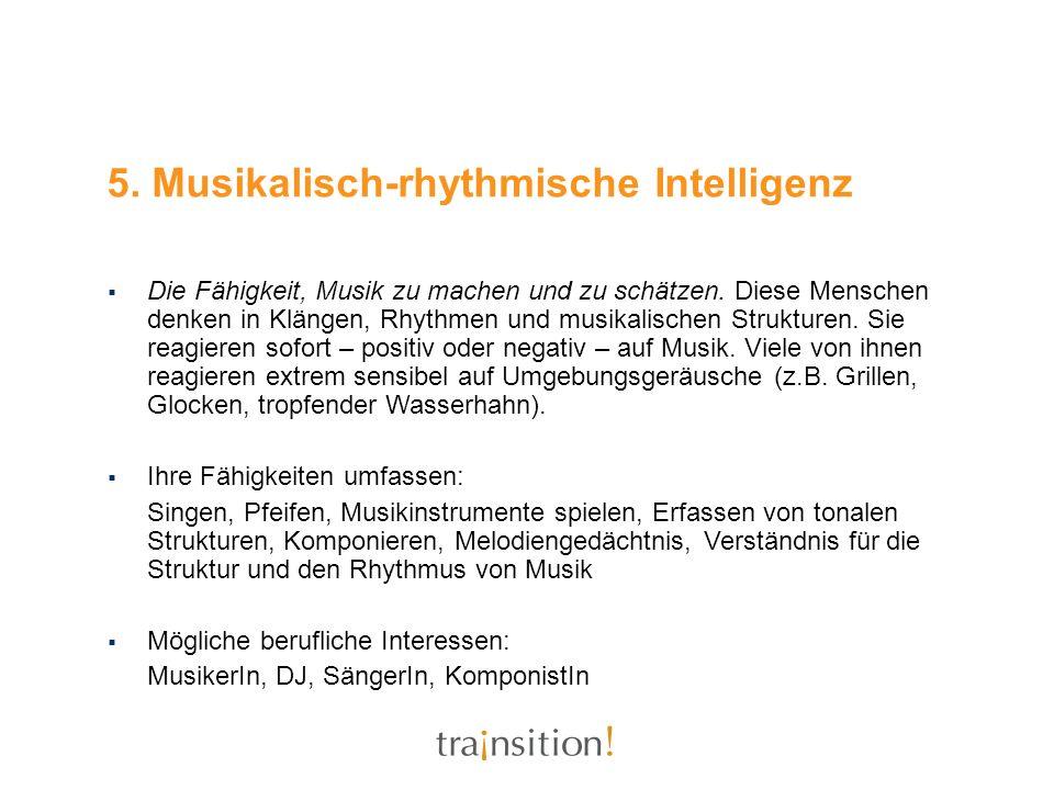 5. Musikalisch-rhythmische Intelligenz