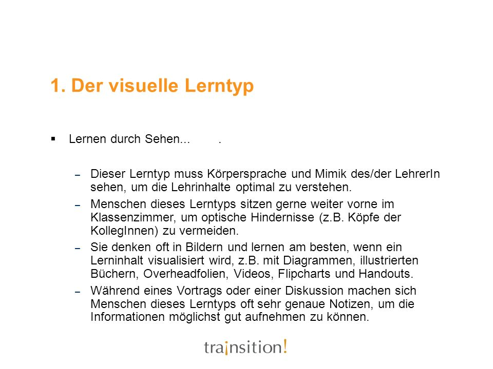 1. Der visuelle Lerntyp Lernen durch Sehen... .