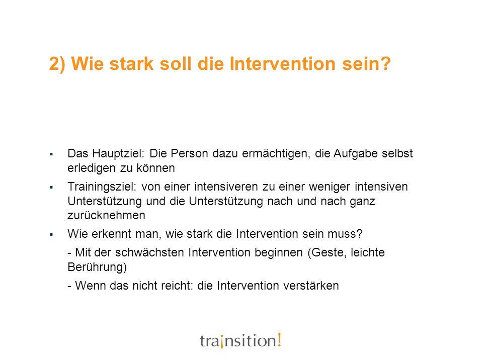 2) Wie stark soll die Intervention sein