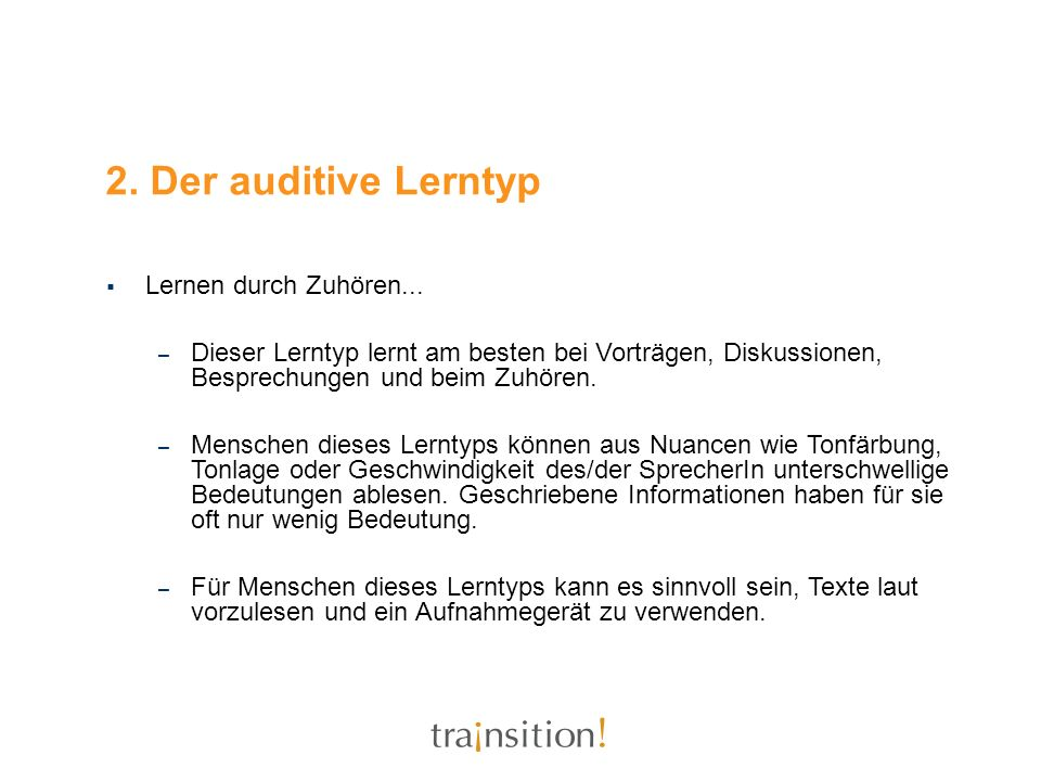 2. Der auditive Lerntyp Lernen durch Zuhören...
