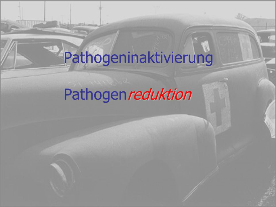 Pathogeninaktivierung Pathogenreduktion