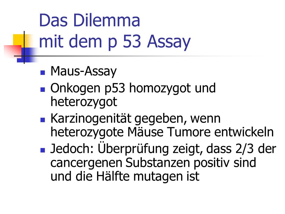 Das Dilemma mit dem p 53 Assay