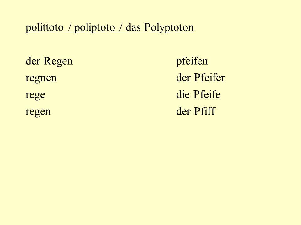 polittoto / poliptoto / das Polyptoton