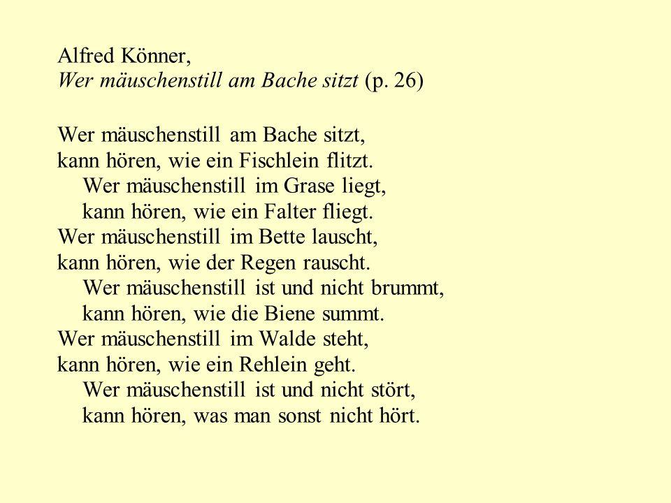Alfred Könner, Wer mäuschenstill am Bache sitzt (p. 26) Wer mäuschenstill am Bache sitzt, kann hören, wie ein Fischlein flitzt.