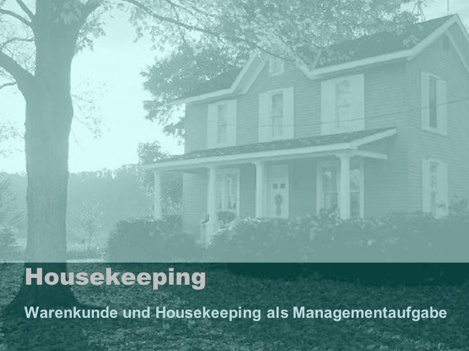 Warenkunde und Housekeeping als Managementaufgabe