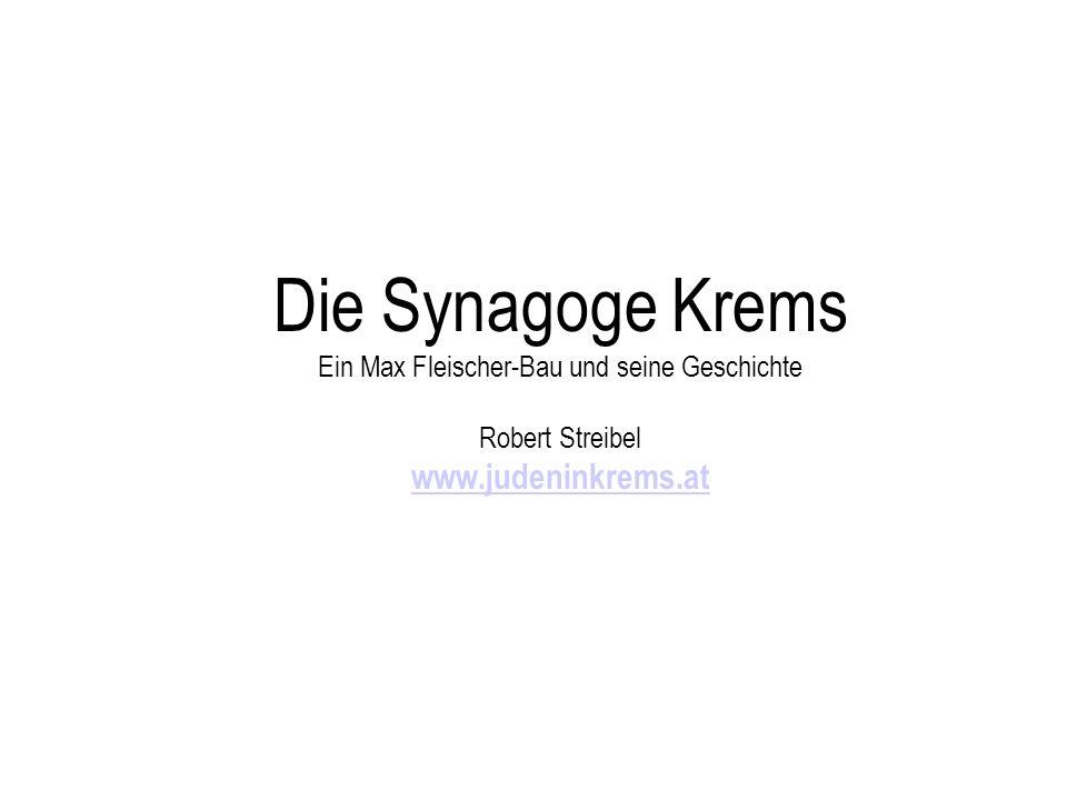 Die Synagoge Krems Ein Max Fleischer-Bau und seine Geschichte Robert Streibel www.judeninkrems.at