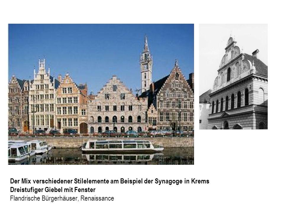 Der Mix verschiedener Stilelemente am Beispiel der Synagoge in Krems Dreistufiger Giebel mit Fenster Flandrische Bürgerhäuser, Renaissance