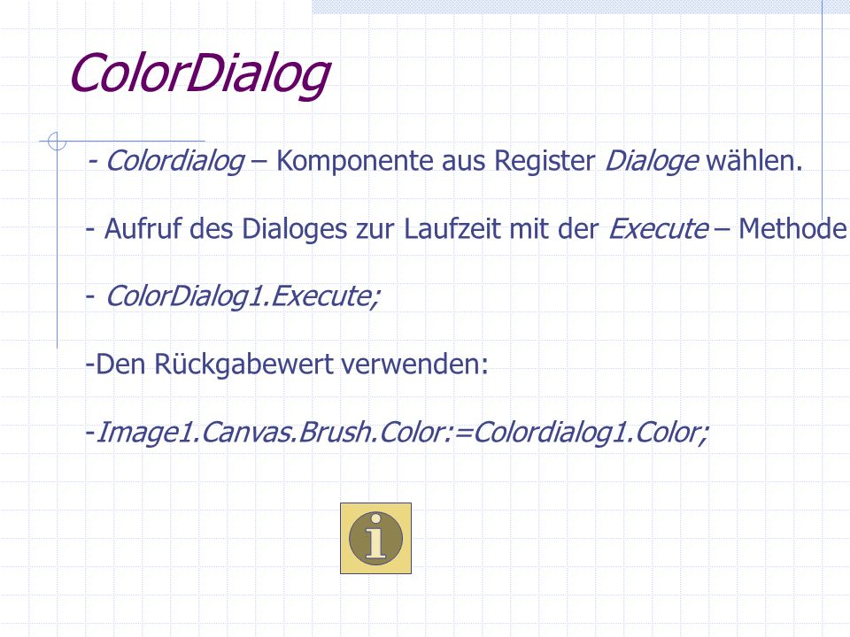 ColorDialog - Colordialog – Komponente aus Register Dialoge wählen.