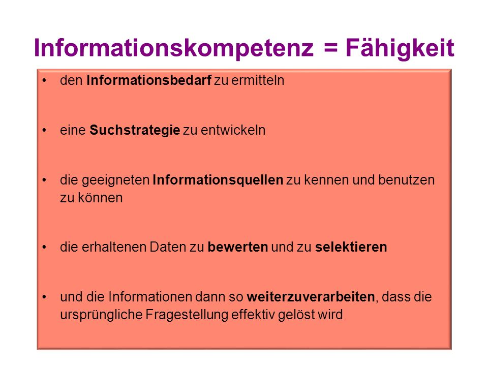 Informationskompetenz = Fähigkeit