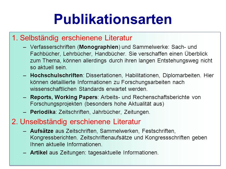 Publikationsarten 1. Selbständig erschienene Literatur