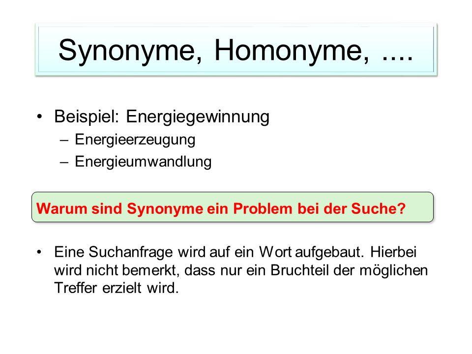 Synonyme, Homonyme, .... Beispiel: Energiegewinnung Energieerzeugung
