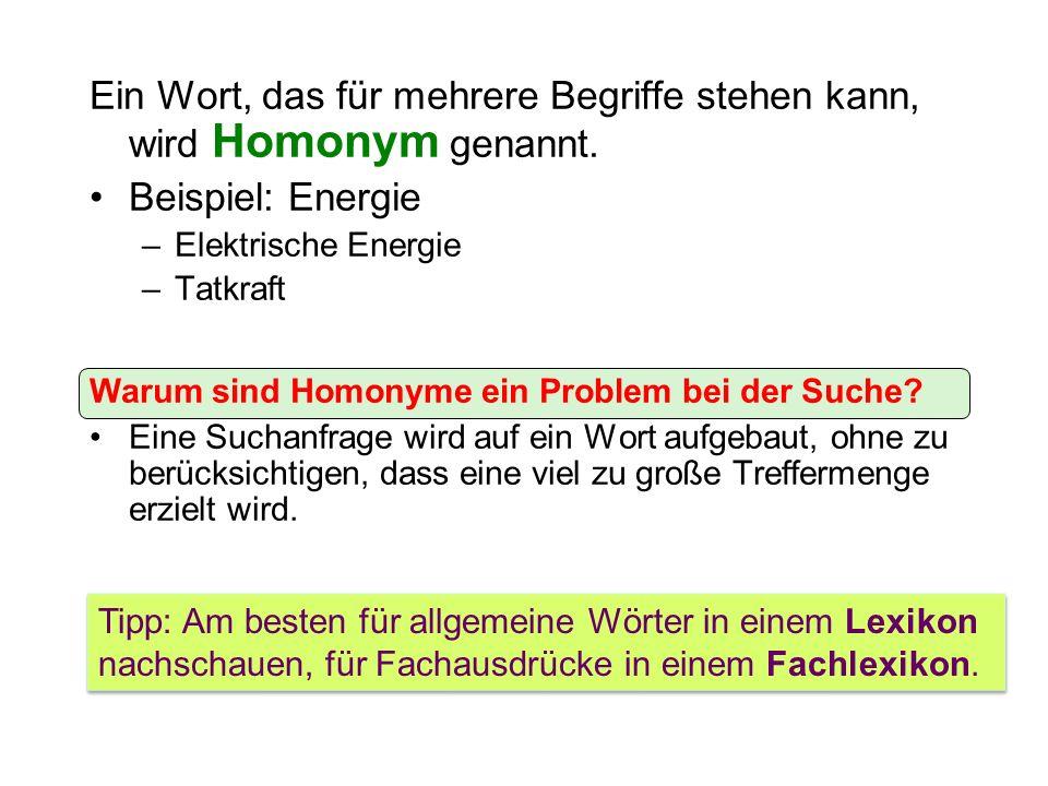 Ein Wort, das für mehrere Begriffe stehen kann, wird Homonym genannt.