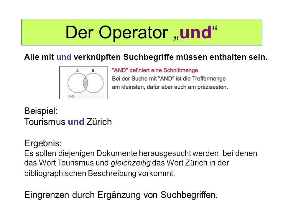 """Der Operator """"und Beispiel: Tourismus und Zürich"""