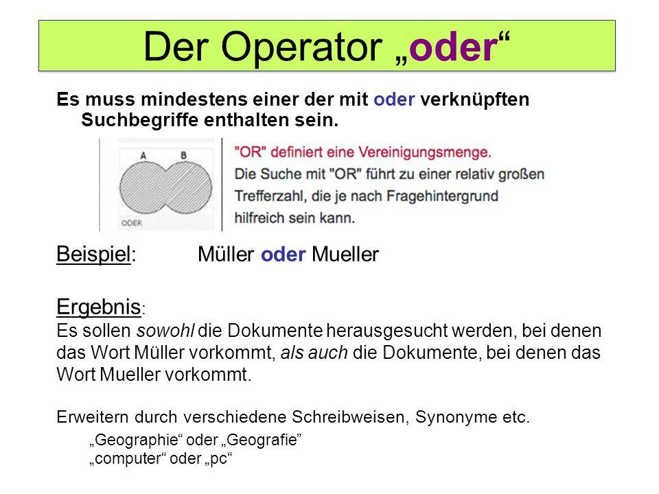 """Der Operator """"oder Beispiel: Müller oder Mueller"""