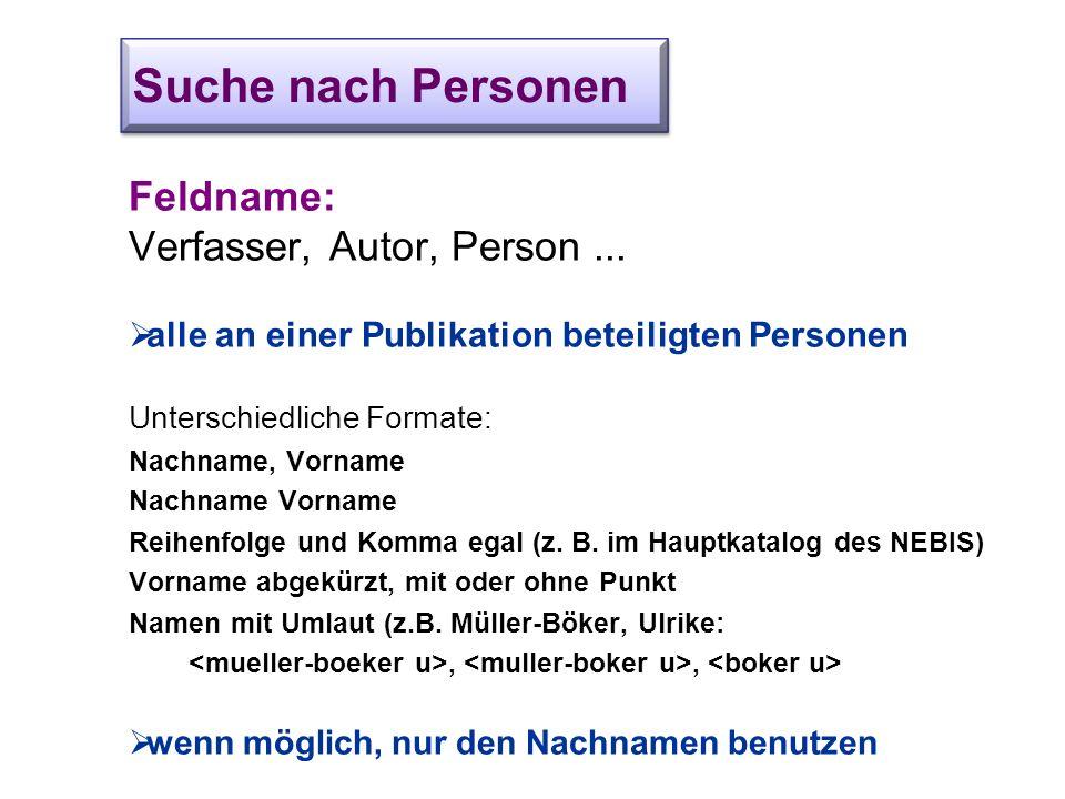 Suche nach Personen Feldname: Verfasser, Autor, Person ...