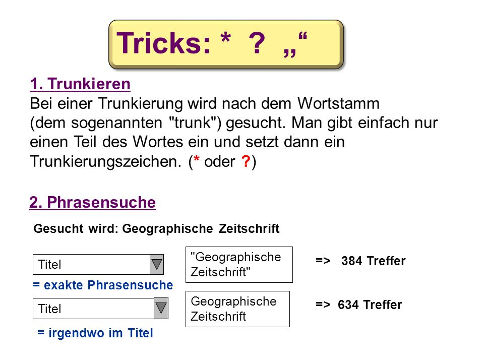 "Tricks: * "" 1. Trunkieren"