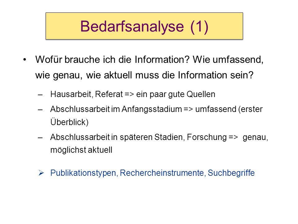 Bedarfsanalyse (1) Wofür brauche ich die Information Wie umfassend, wie genau, wie aktuell muss die Information sein