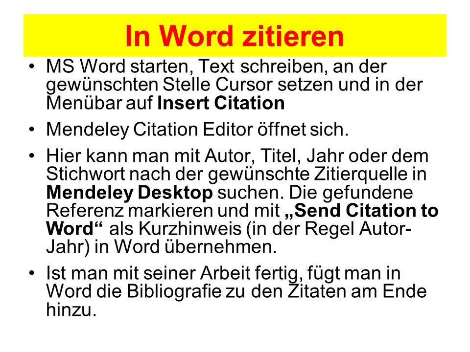 In Word zitieren MS Word starten, Text schreiben, an der gewünschten Stelle Cursor setzen und in der Menübar auf Insert Citation.