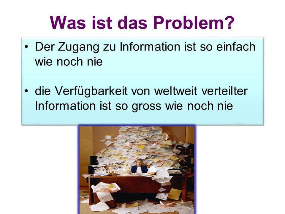 Was ist das Problem Der Zugang zu Information ist so einfach wie noch nie.
