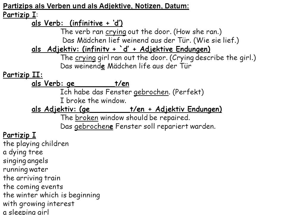 Partizips als Verben und als Adjektive, Notizen, Datum: