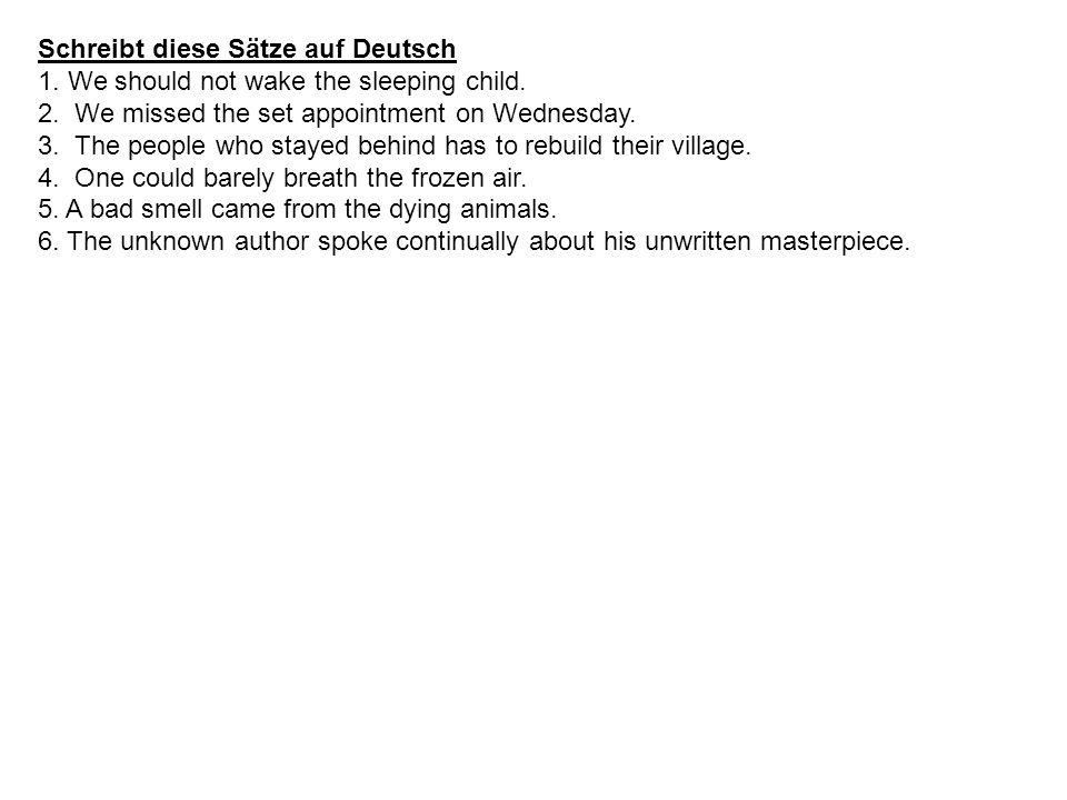 Schreibt diese Sätze auf Deutsch