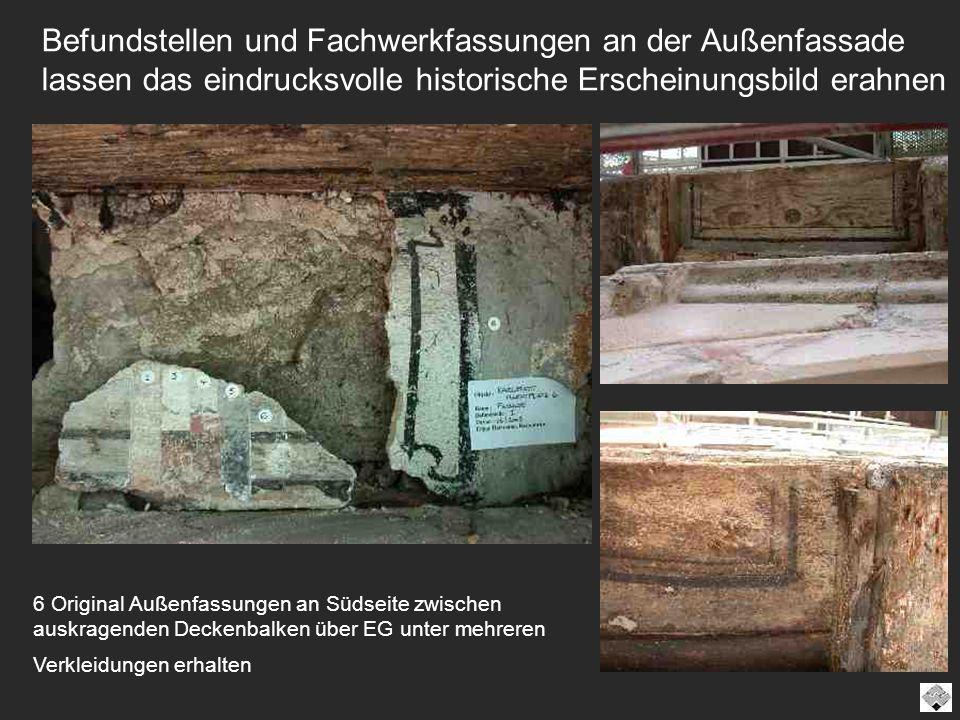 Befundstellen und Fachwerkfassungen an der Außenfassade lassen das eindrucksvolle historische Erscheinungsbild erahnen