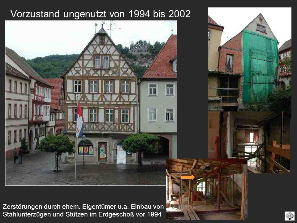 Vorzustand ungenutzt von 1994 bis 2002