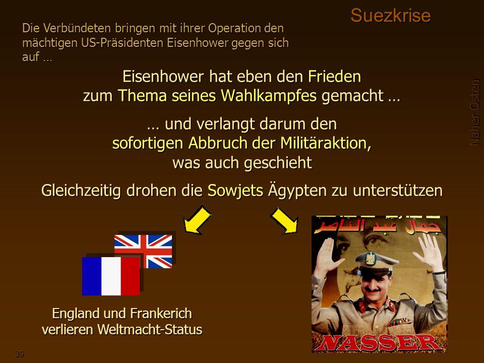 Suezkrise Die Verbündeten bringen mit ihrer Operation den mächtigen US-Präsidenten Eisenhower gegen sich auf …