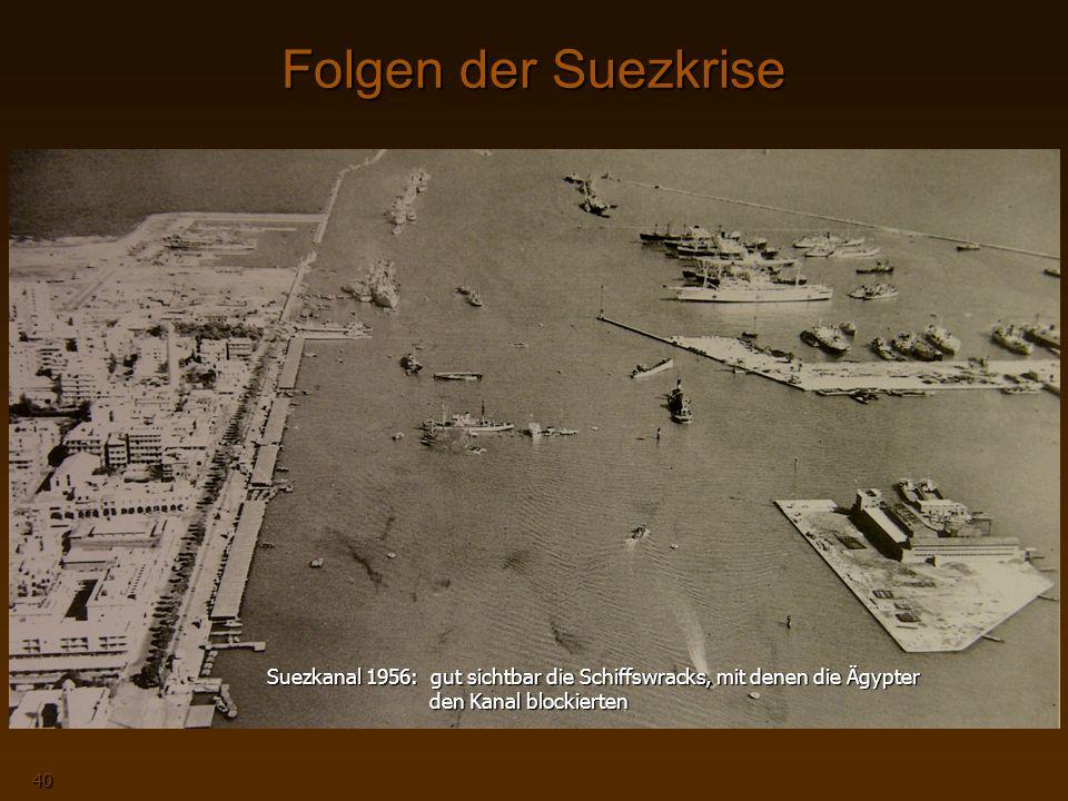Folgen der Suezkrise Suezkanal 1956: gut sichtbar die Schiffswracks, mit denen die Ägypter den Kanal blockierten.