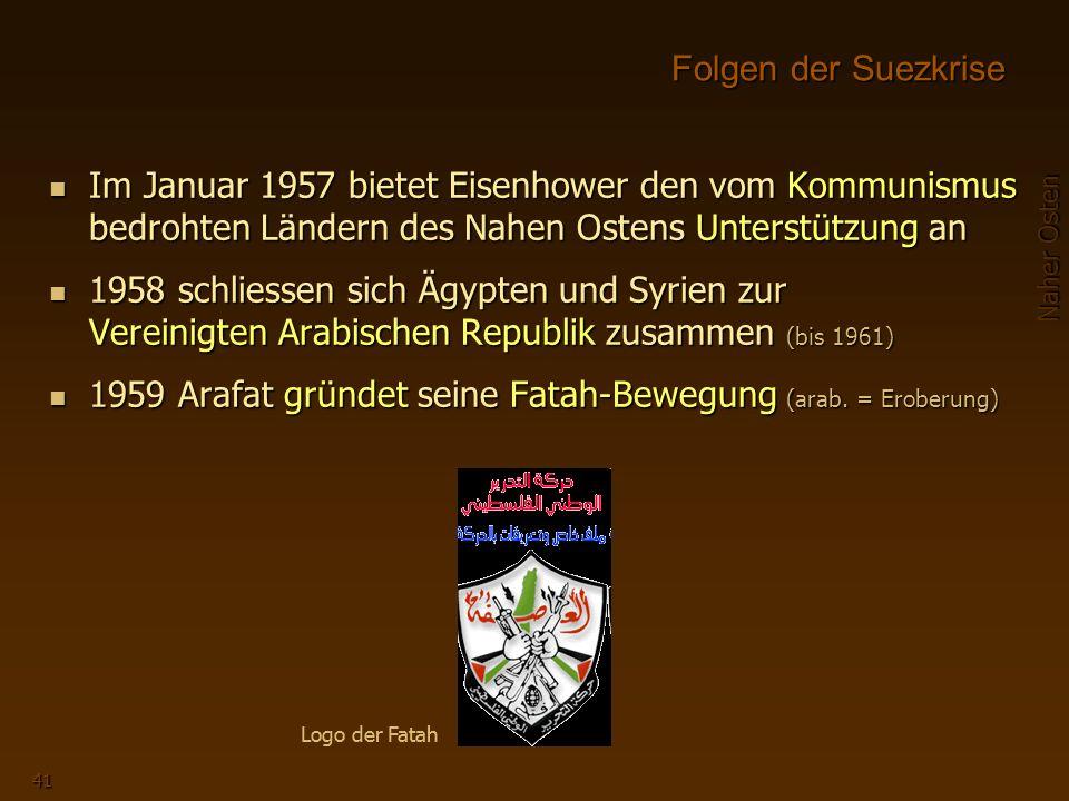 1959 Arafat gründet seine Fatah-Bewegung (arab. = Eroberung)
