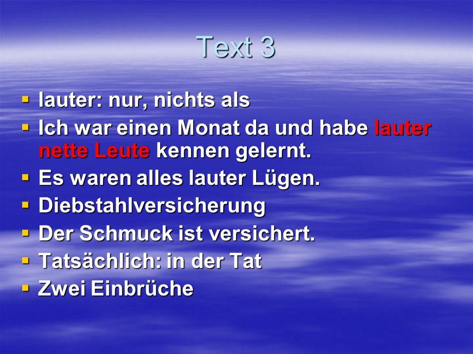 Text 3 lauter: nur, nichts als