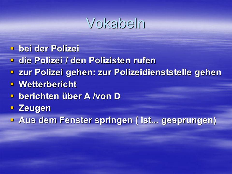 Vokabeln bei der Polizei die Polizei / den Polizisten rufen