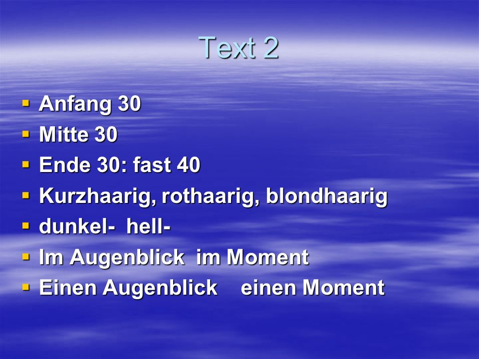 Text 2 Anfang 30 Mitte 30 Ende 30: fast 40