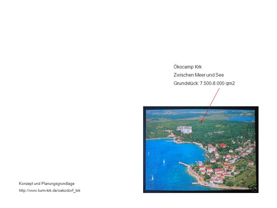 Ökocamp Krk Zwischen Meer und See Grundstück: 7.500-8.000 qm2