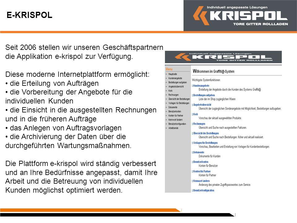 E-KRISPOL Seit 2006 stellen wir unseren Geschäftspartnern die Applikation e-krispol zur Verfügung. Diese moderne Internetplattform ermöglicht:
