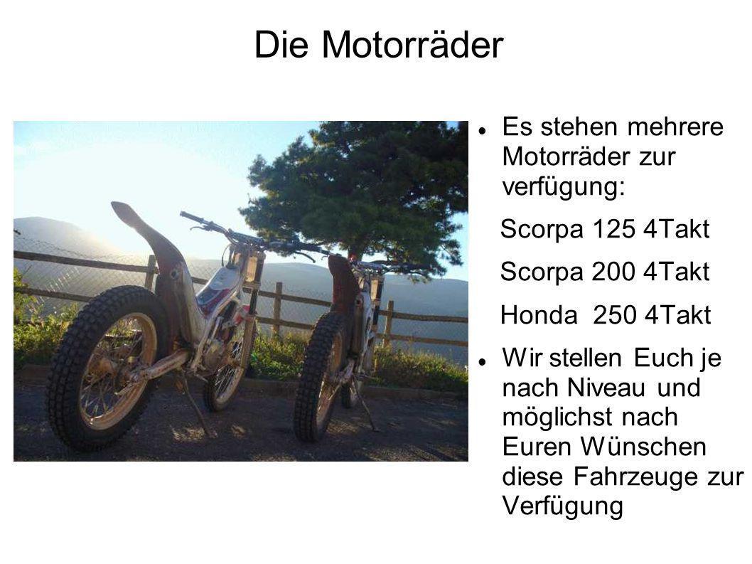 Die Motorräder Es stehen mehrere Motorräder zur verfügung: