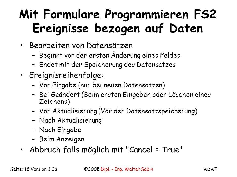 Mit Formulare Programmieren FS2 Ereignisse bezogen auf Daten