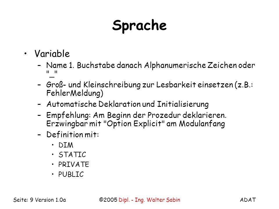 Sprache Variable. Name 1. Buchstabe danach Alphanumerische Zeichen oder _