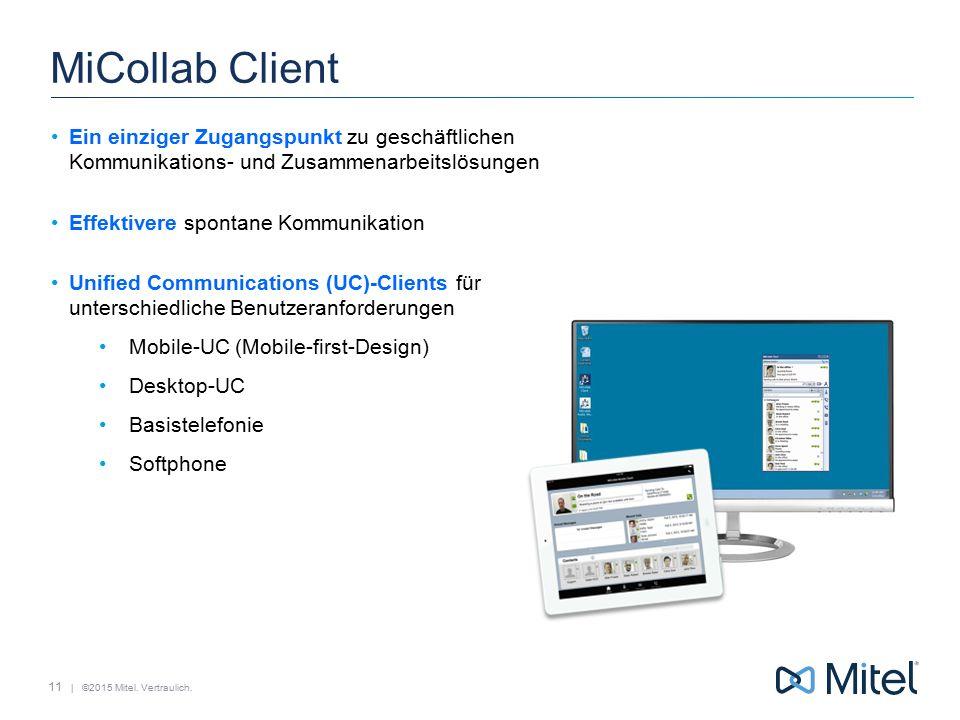 MiCollab Client Ein einziger Zugangspunkt zu geschäftlichen Kommunikations- und Zusammenarbeitslösungen.
