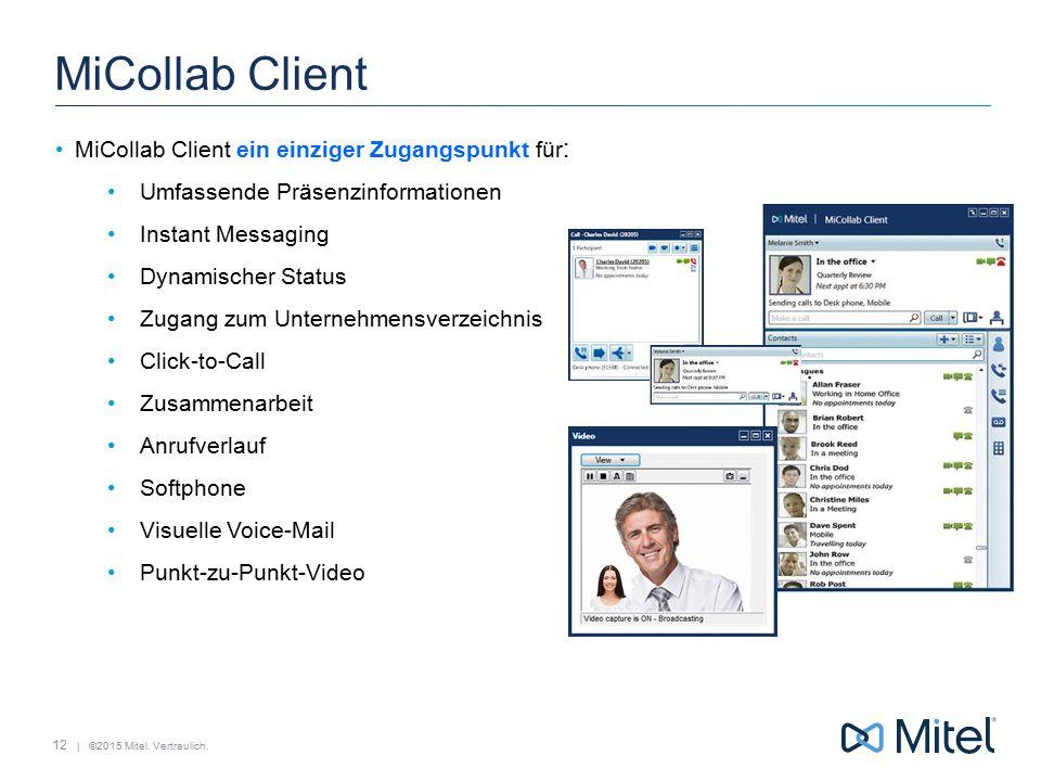 MiCollab Client MiCollab Client ein einziger Zugangspunkt für: